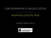 Cartographier Le Risque Côtier / Mapping Coastal Risk