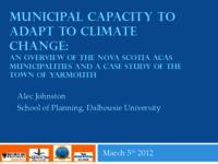 Municipal capacity to adapt to climate change: an overview of the Nova Scotia ACAS municipalities and a case study of the town of Yarmouth