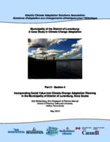 Municipality of the District of Lunenburg: A Case Study in  Climate Change Adaptation- Part 2 Section 4: Incorporating Social Value into Climate Change Adaptation Planning in the Municipality of District of Lunenburg, Nova Scotia