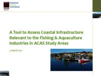 A tool to assess coastal infrastructure relevant to the Fishing and Aquaculture industries in ACAS study areas
