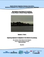 Municipality of the District of Lunenburg: A Case Study in Climate Change Adaptation Section 2 Part 6: Exploring Capacity for Adaptation in the District of Lunenburg
