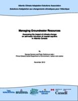 Managing Groundwater Resources:  Assessing the impact of climate change on salt-water intrusion of coastal aquifers in Atlantic Canada