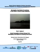 Municipality of the District of Lunenburg: A Case Study in Climate Change Adaptation-Part 2 Section 5: Social Vulnerability to Climate Change in the Municipality of the District of Lunenburg, Nova Scotia