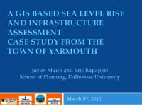 A GIS Based Sea level Rise and Infrastrucutre Assessment: Case study from the town of Yarmouth